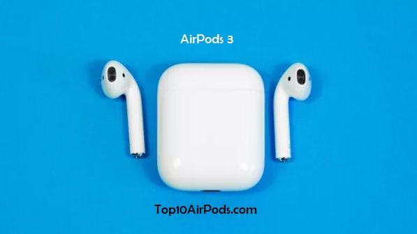 AirPods-3-Leak-Review-Top10AirPods.com