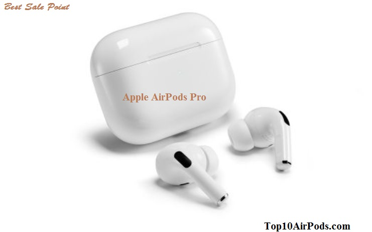 Apple-AirPods-Pro-Noise-Cancelling-True-Wireless-Earbuds-Top10AirPods.com